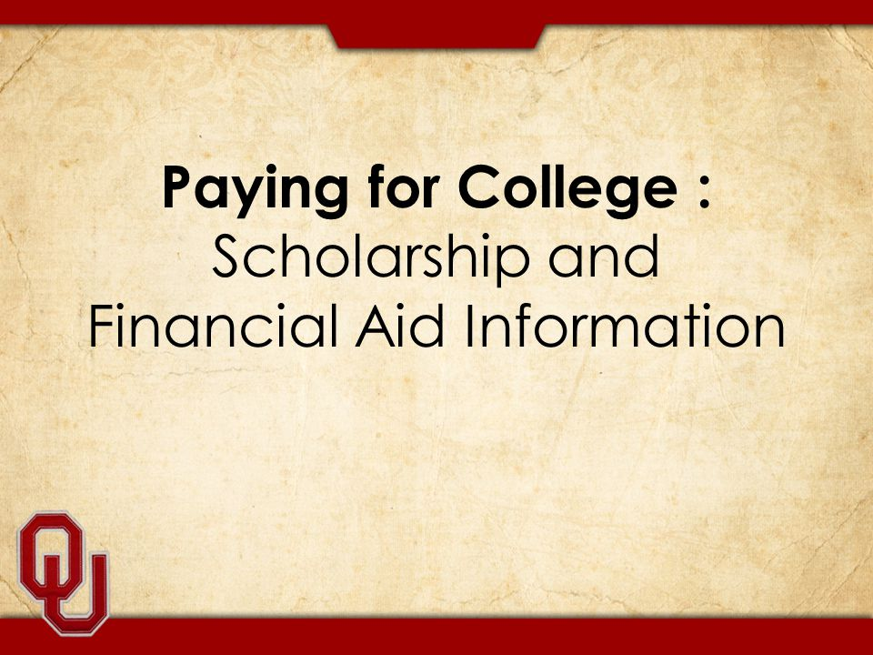 Paying for College : Scholarship and Financial Aid Information