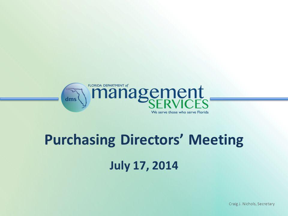 Craig J. Nichols, Secretary Purchasing Directors' Meeting July 17, 2014