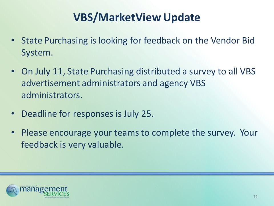 VBS/MarketView Update State Purchasing is looking for feedback on the Vendor Bid System.