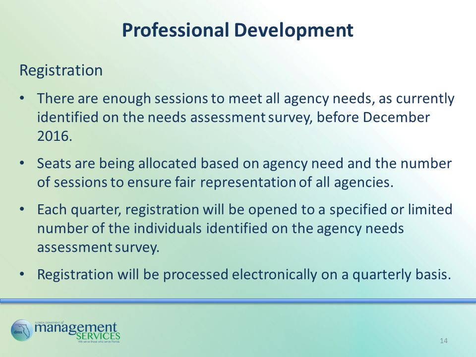 Professional Development Registration There are enough sessions to meet all agency needs, as currently identified on the needs assessment survey, before December 2016.