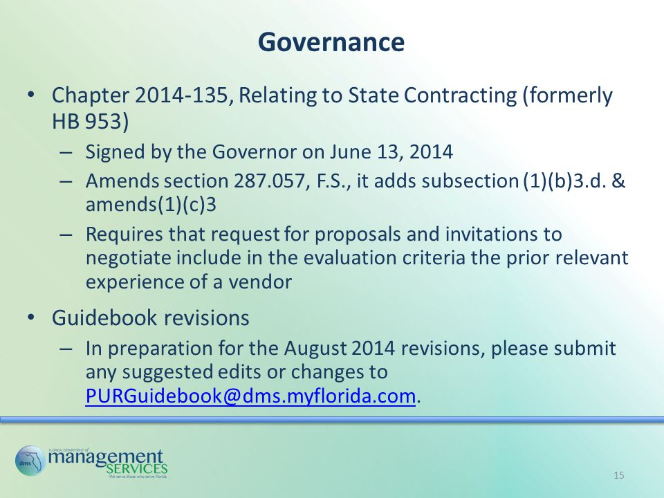Governance Chapter 2014-135, Relating to State Contracting (formerly HB 953) – Signed by the Governor on June 13, 2014 – Amends section 287.057, F.S., it adds subsection (1)(b)3.d.