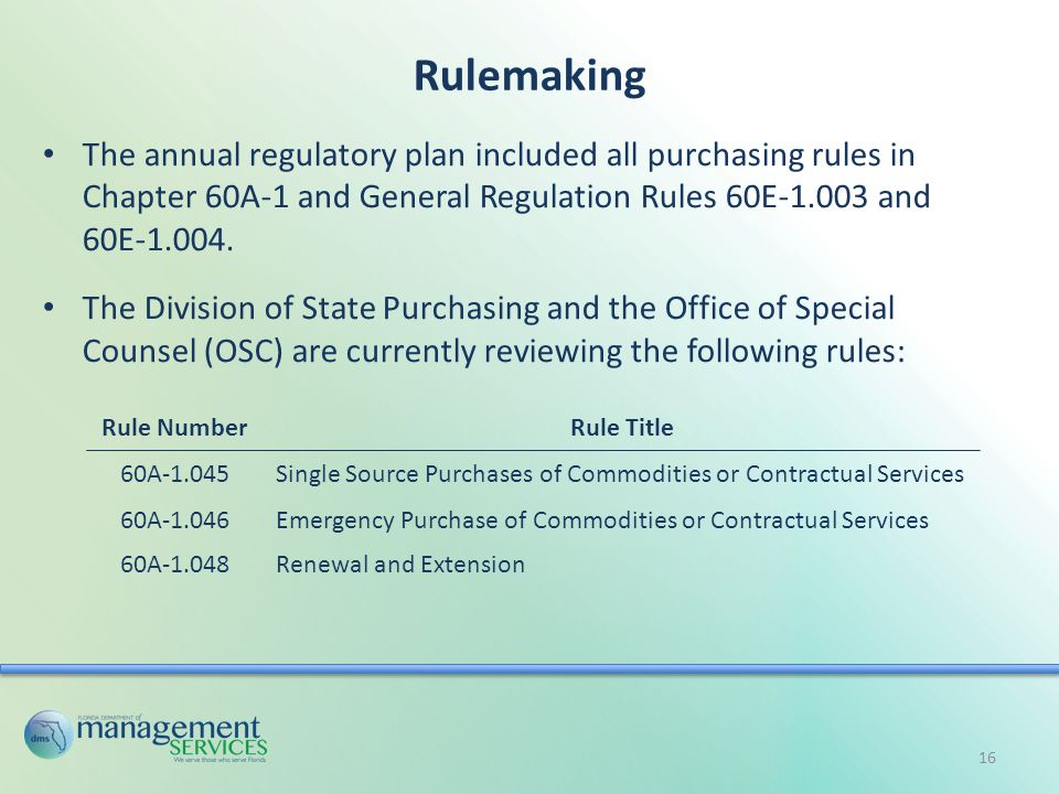 Rulemaking The annual regulatory plan included all purchasing rules in Chapter 60A-1 and General Regulation Rules 60E-1.003 and 60E-1.004.