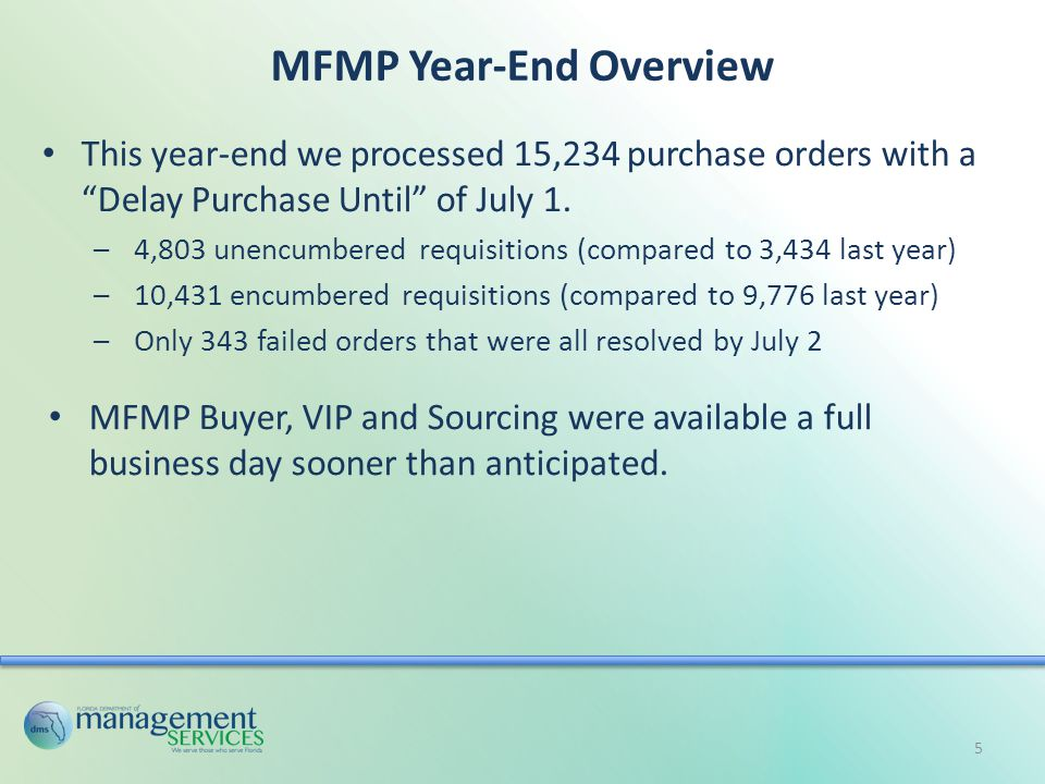 MFMP Year-End Overview This year-end we processed 15,234 purchase orders with a Delay Purchase Until of July 1.