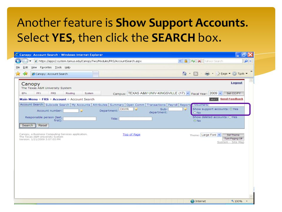 Another feature is Show Support Accounts. Select YES, then click the SEARCH box.