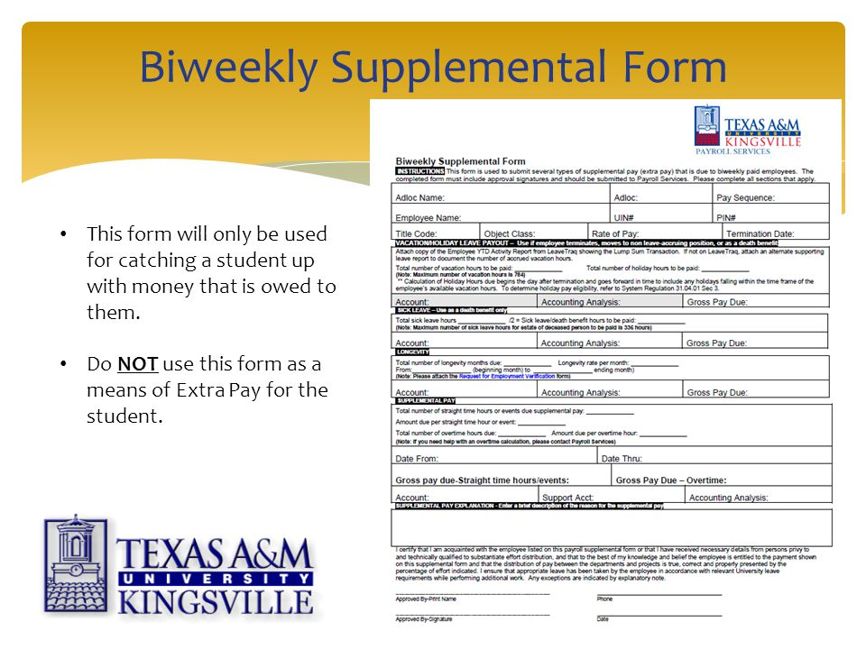 Biweekly Supplemental Form This form will only be used for catching a student up with money that is owed to them.