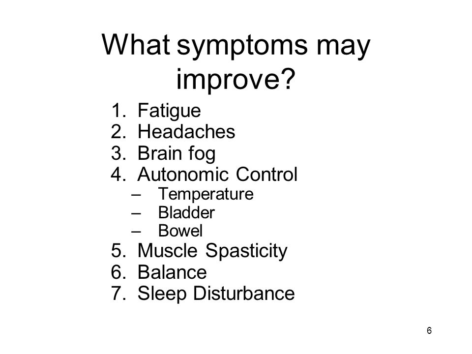 What symptoms may improve.