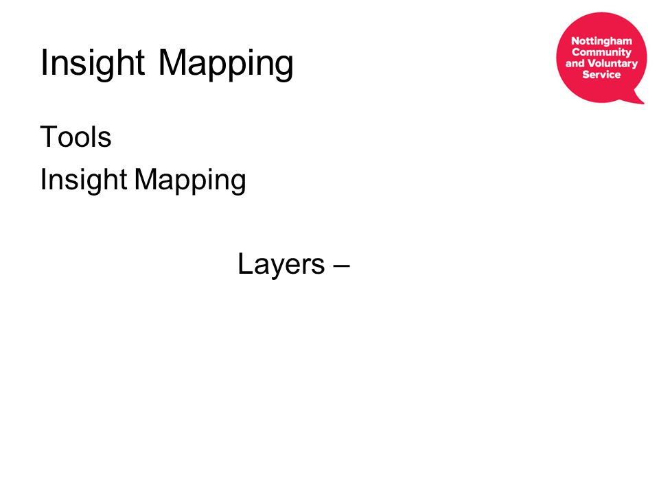 Insight Mapping Tools Insight Mapping Layers –