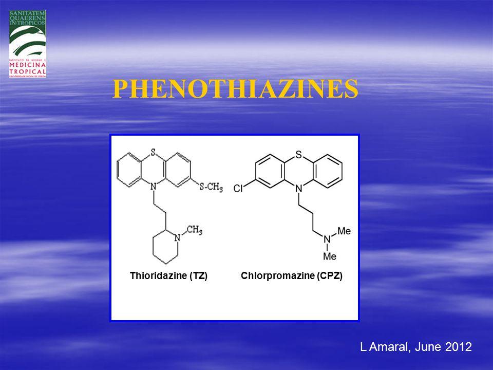 L Amaral, June 2012 PHENOTHIAZINES Chlorpromazine (CPZ) Thioridazine (TZ)
