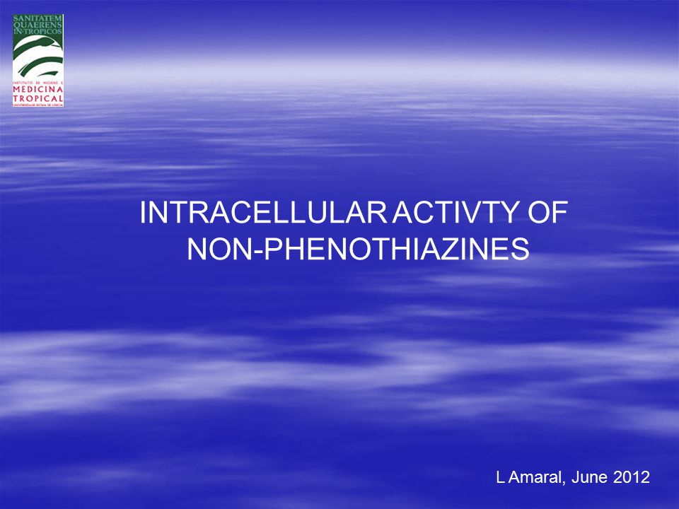 L Amaral, June 2012 INTRACELLULAR ACTIVTY OF NON-PHENOTHIAZINES