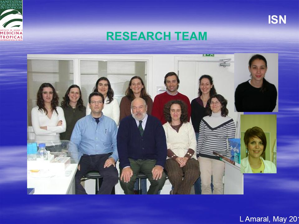 RESEARCH TEAM L Amaral, May 2011 ISN