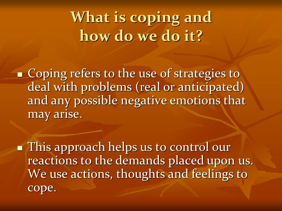What is coping and how do we do it.