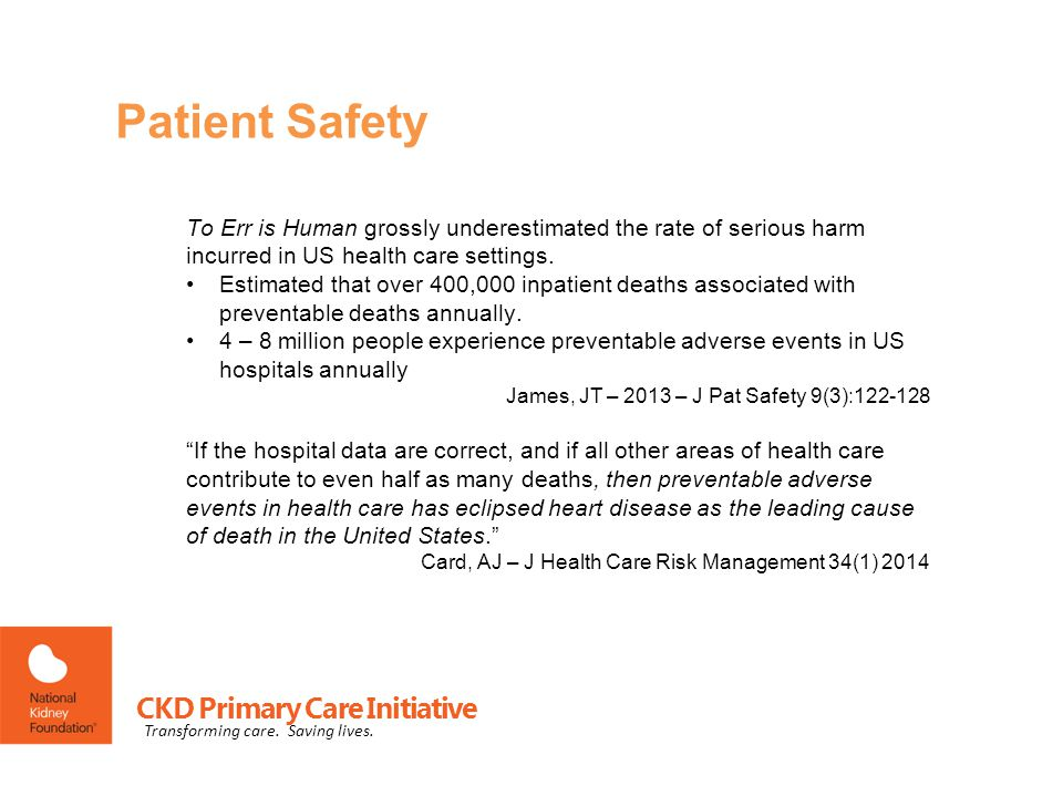 Patient Safety To Err is Human grossly underestimated the rate of serious harm incurred in US health care settings.
