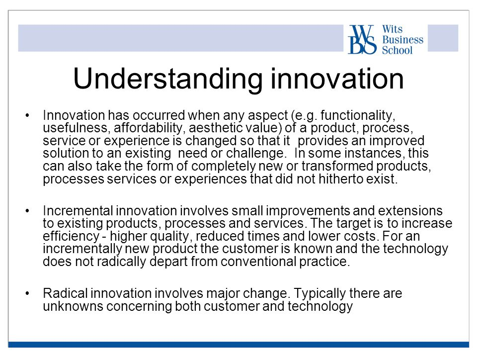 Understanding innovation Innovation has occurred when any aspect (e.g.