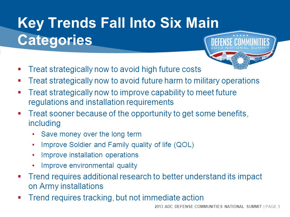 2013 ADC DEFENSE COMMUNITIES NATIONAL SUMMIT | PAGE 6 6 To Avoid Future Harm to Military Operations and High Future Costs, Strategically Address Encroachment