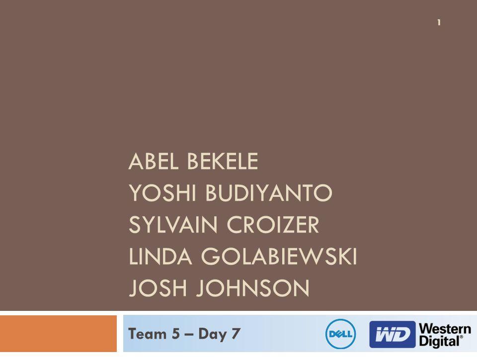 11 ABEL BEKELE YOSHI BUDIYANTO SYLVAIN CROIZER LINDA GOLABIEWSKI JOSH JOHNSON Team 5 – Day 7