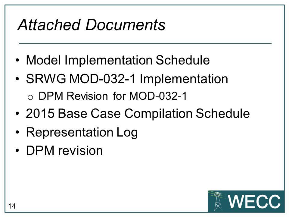 14 Model Implementation Schedule SRWG MOD-032-1 Implementation o DPM Revision for MOD-032-1 2015 Base Case Compilation Schedule Representation Log DPM revision Attached Documents