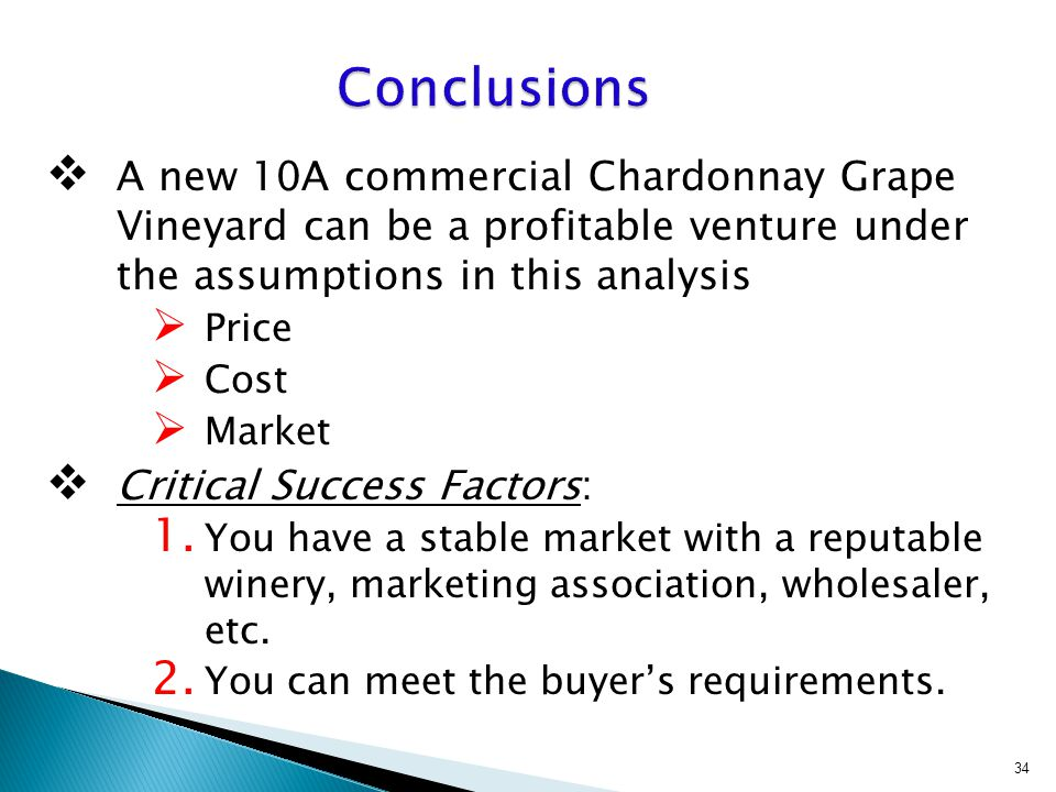  A new 10A commercial Chardonnay Grape Vineyard can be a profitable venture under the assumptions in this analysis  Price  Cost  Market  Critical
