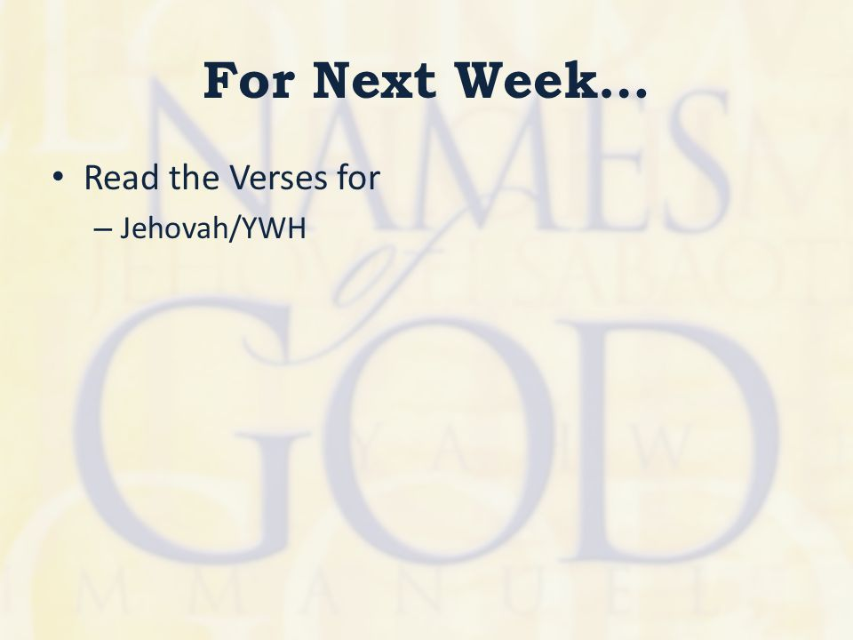 For Next Week… Read the Verses for – Jehovah/YWH