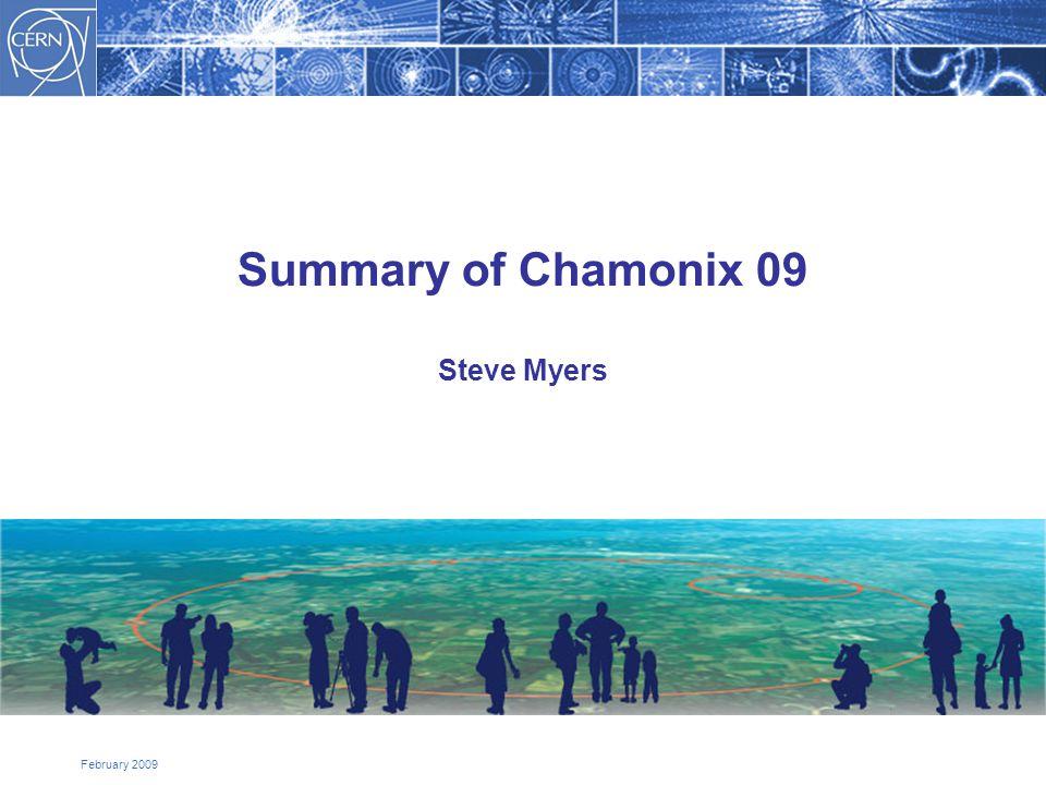 February 2009 Summary of Chamonix 09 Steve Myers