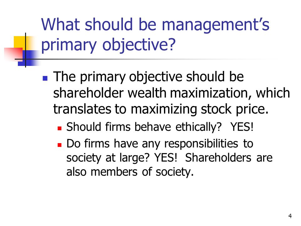 4 What should be management's primary objective.