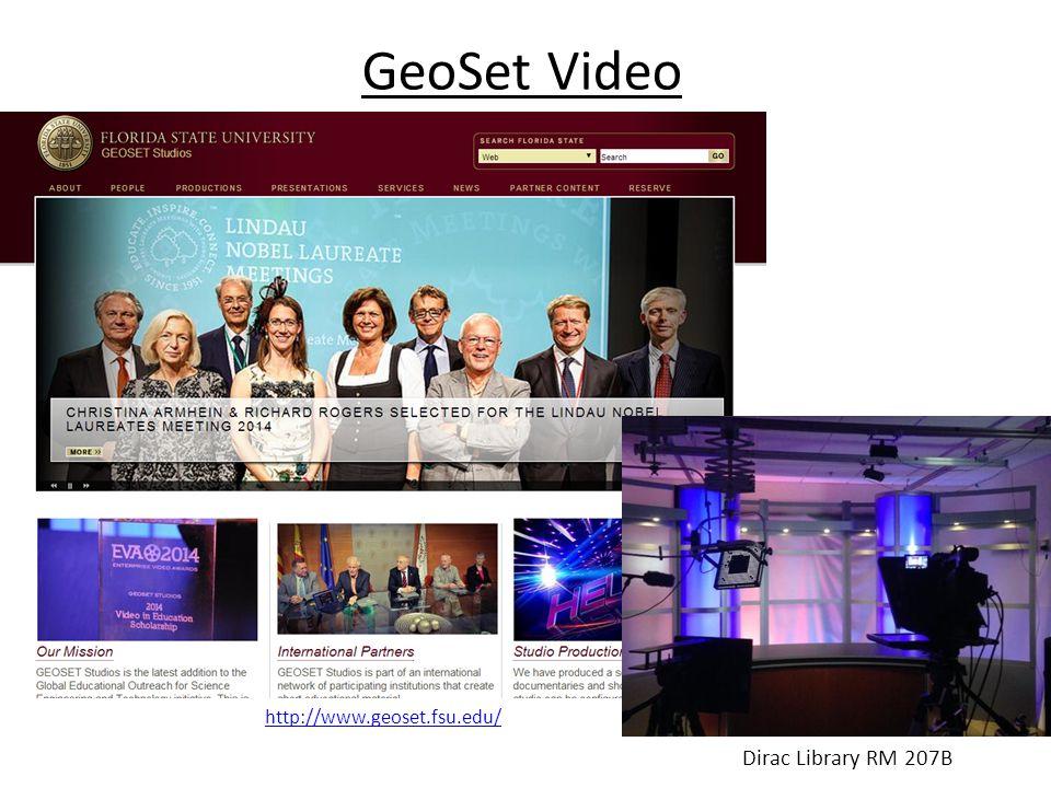 GeoSet Video http://www.geoset.fsu.edu/ Dirac Library RM 207B