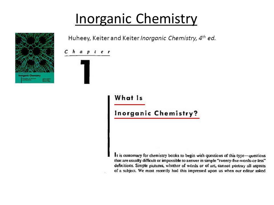 Inorganic Chemistry Huheey, Keiter and Keiter Inorganic Chemistry, 4 th ed.