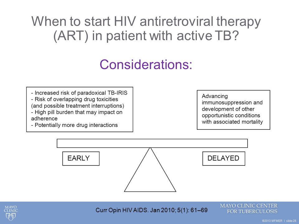 ©2013 MFMER | slide-25 When to start HIV antiretroviral therapy (ART) in patient with active TB.