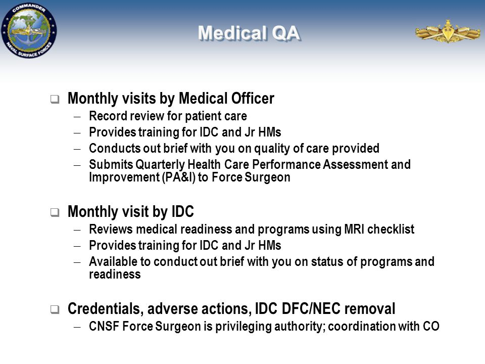 Medical QA  Monthly visits by Medical Officer – Record review for patient care – Provides training for IDC and Jr HMs – Conducts out brief with you o