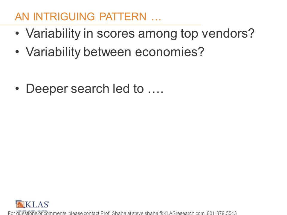 AN INTRIGUING PATTERN … Variability in scores among top vendors.