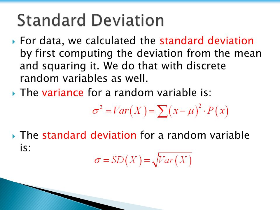  For data, we calculated the standard deviation by first computing the deviation from the mean and squaring it.