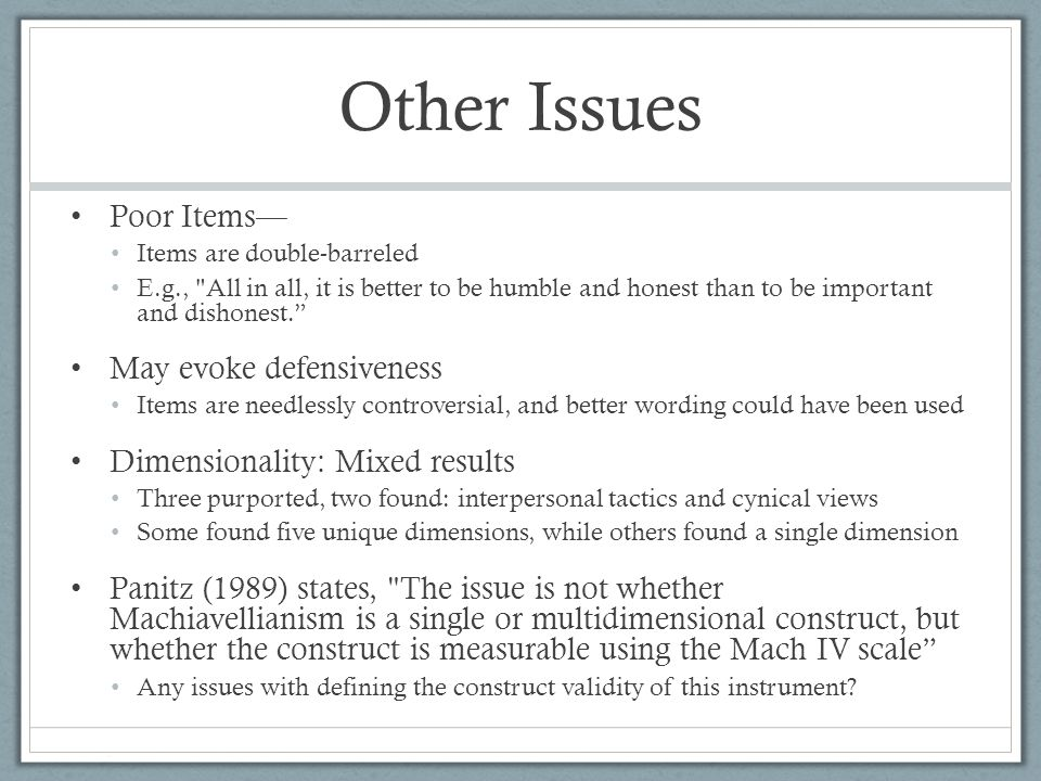 Other Issues Poor Items— Items are double-barreled E.g.,