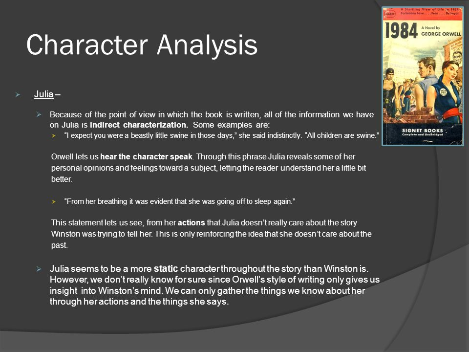 Character Analysis  Julia –  Because of the point of view in which the book is written, all of the information we have on Julia is indirect characterization.