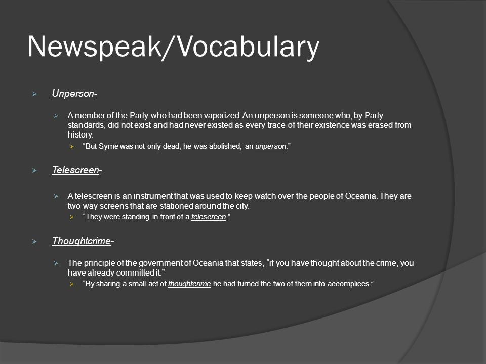 Newspeak/Vocabulary  Unperson-  A member of the Party who had been vaporized.