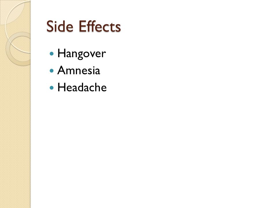 Side Effects Hangover Amnesia Headache