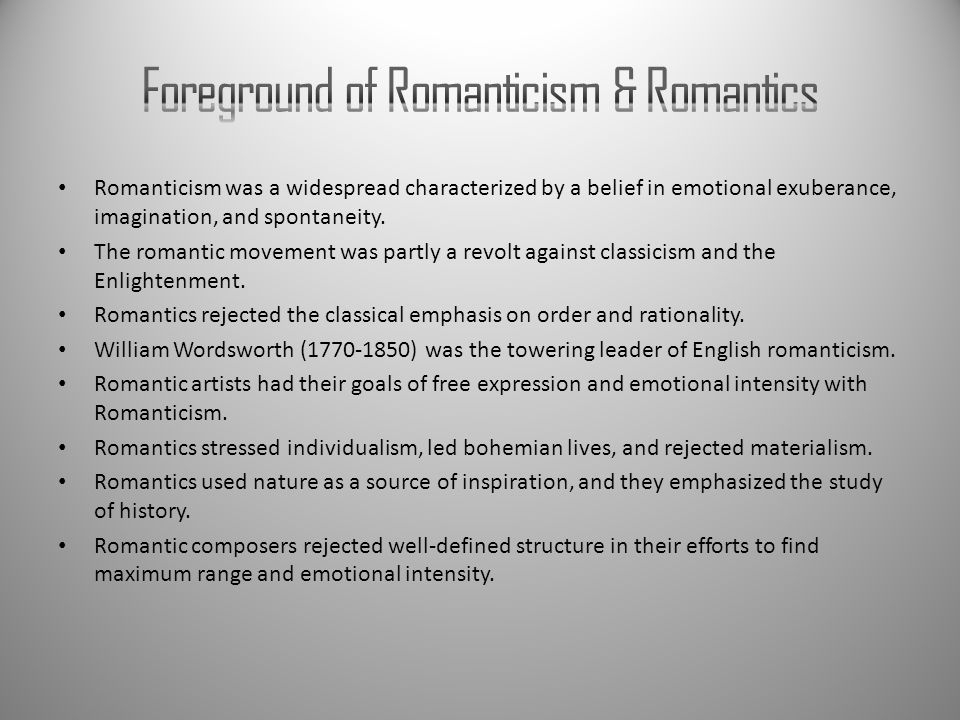 Romanticism was a widespread characterized by a belief in emotional exuberance, imagination, and spontaneity. The romantic movement was partly a revol