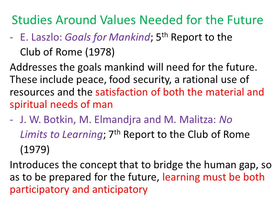 Studies Around Values Needed for the Future -E.