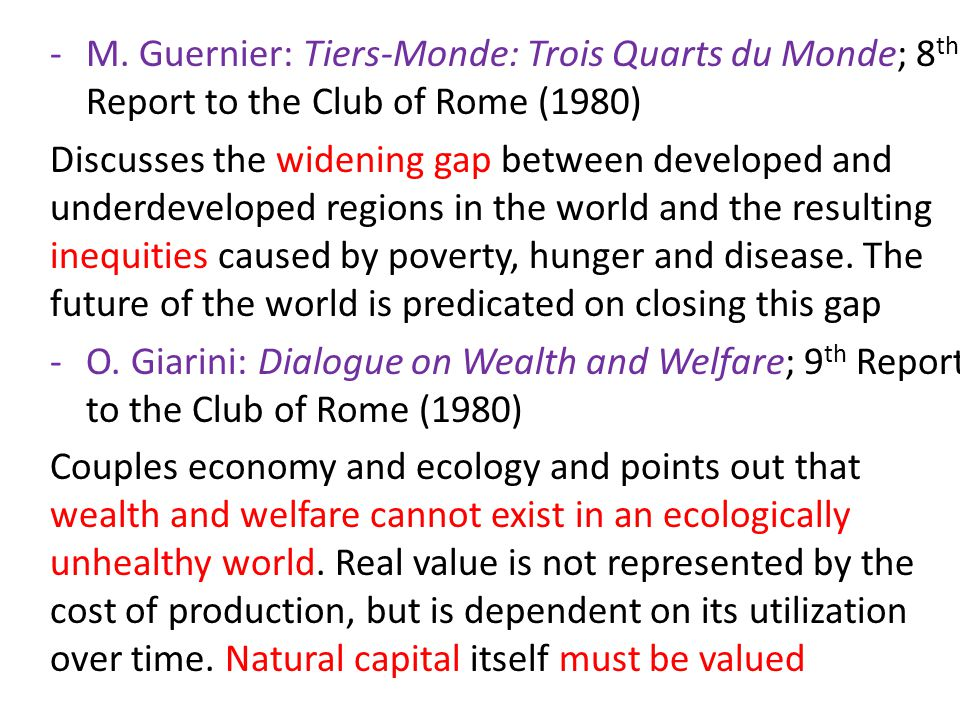 -M. Guernier: Tiers-Monde: Trois Quarts du Monde; 8 th Report to the Club of Rome (1980) Discusses the widening gap between developed and underdevelop