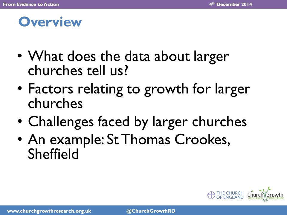 www.churchgrowthresearch.org.uk @ChurchGrowthRD What does the data about larger churches tell us.