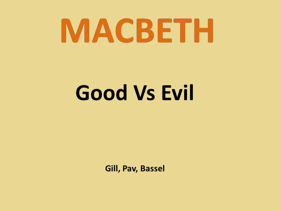 Good Vs Evil Gill, Pav, Bassel