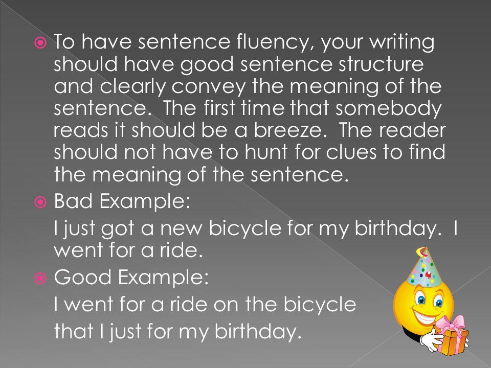  Having variety is the key to having sentence fluency.
