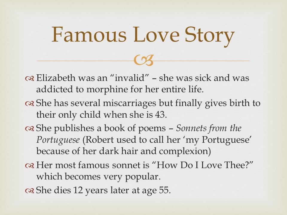   Elizabeth was an invalid – she was sick and was addicted to morphine for her entire life.