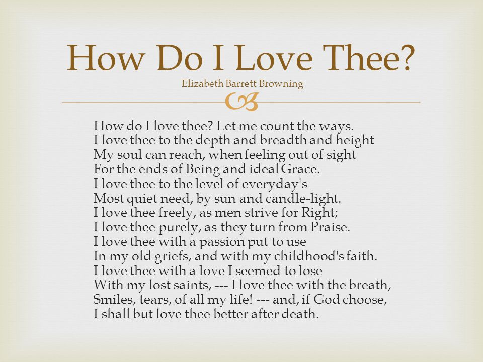  How do I love thee. Let me count the ways.