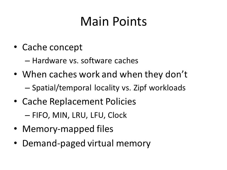 Main Points Cache concept – Hardware vs.