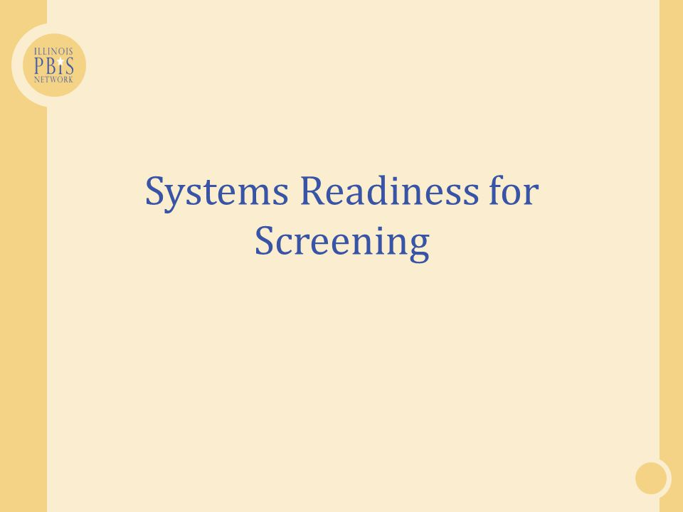 Systems Readiness for Screening