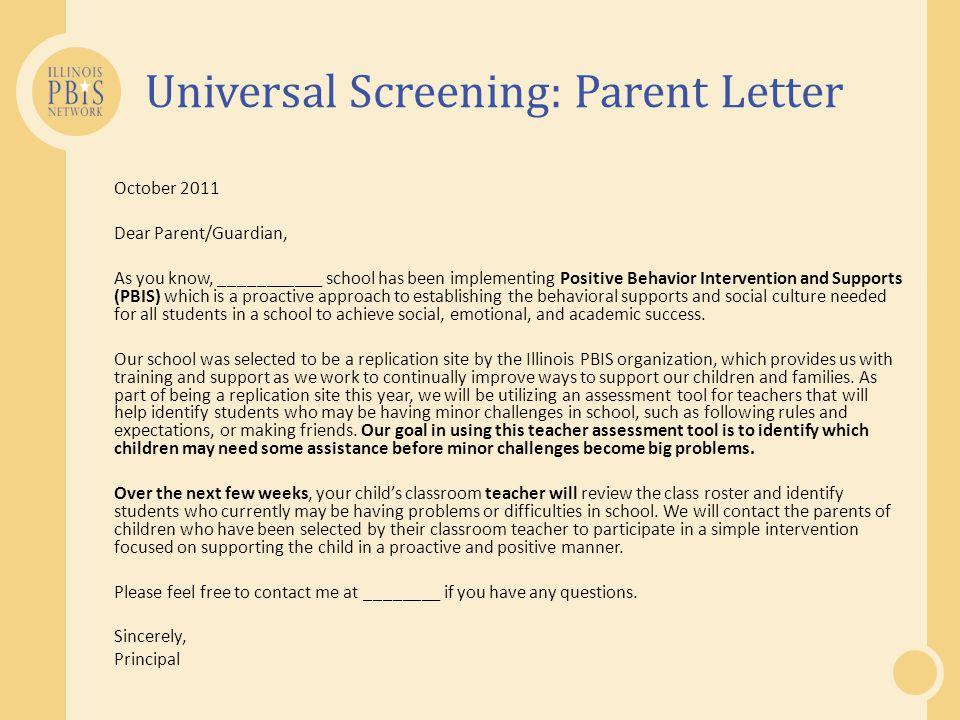 Universal Screening: Parent Letter October 2011 Dear Parent/Guardian, As you know, ___________ school has been implementing Positive Behavior Interven
