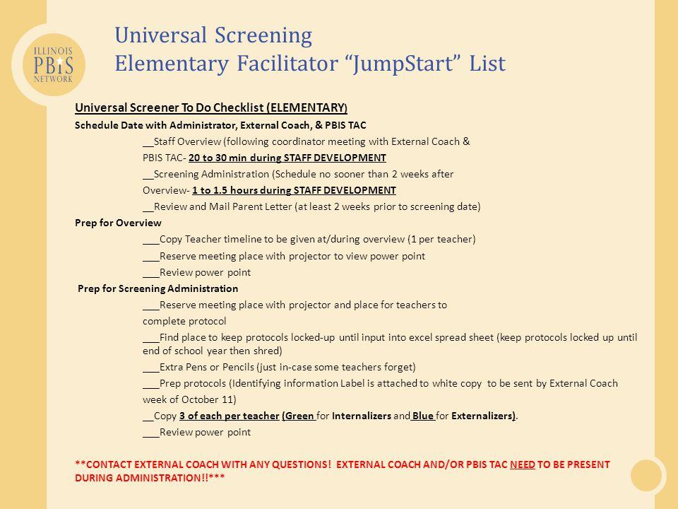 "Universal Screening Elementary Facilitator ""JumpStart"" List Universal Screener To Do Checklist (ELEMENTARY ) Schedule Date with Administrator, Externa"