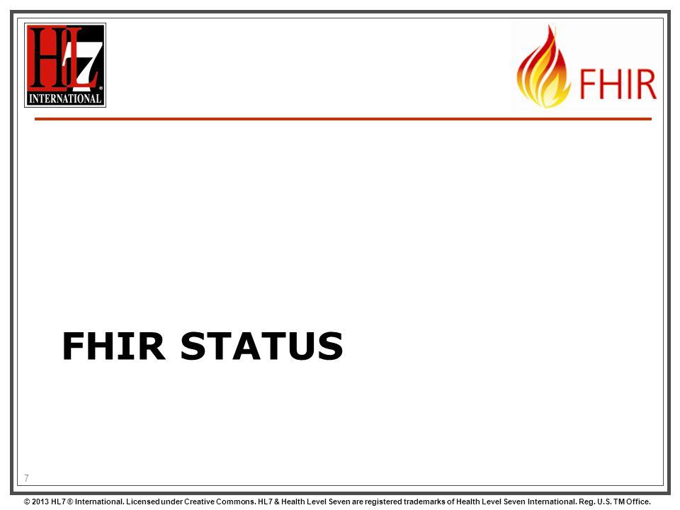 © 2013 HL7 ® International. Licensed under Creative Commons.