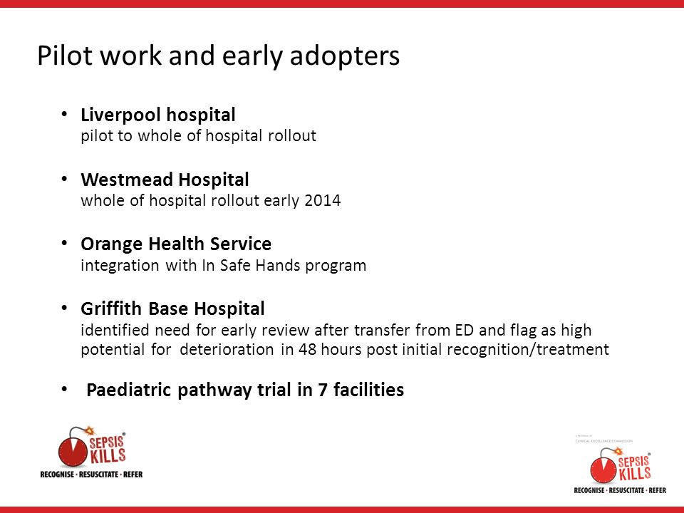 Pilot work and early adopters Liverpool hospital pilot to whole of hospital rollout Westmead Hospital whole of hospital rollout early 2014 Orange Heal