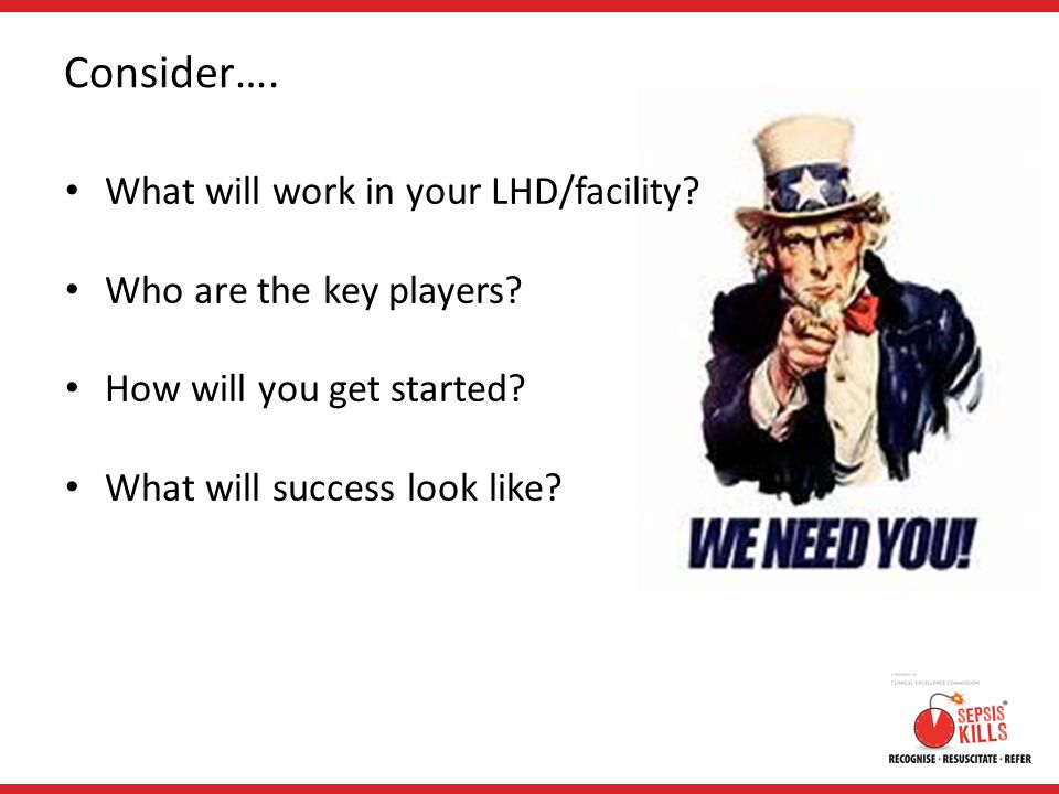 Consider….What will work in your LHD/facility. Who are the key players.