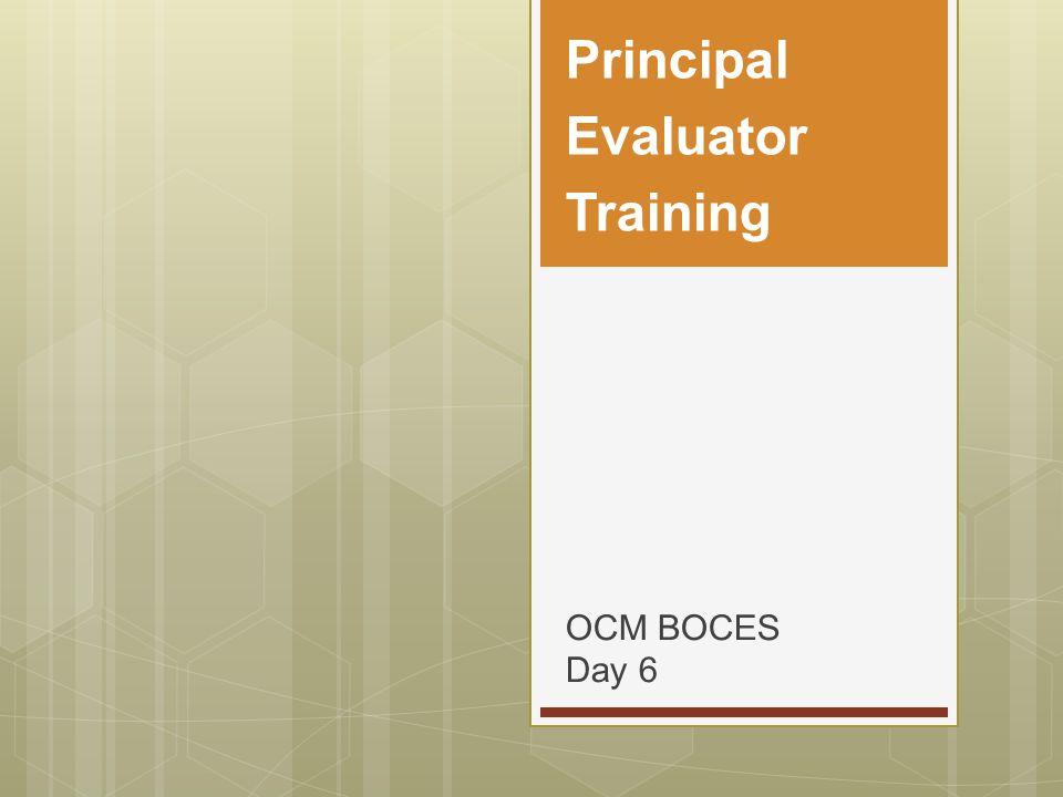 OCM BOCES Day 6 Principal Evaluator Training